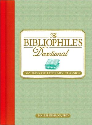 The Bibliophile's Devotional: 365 Days of Literary Classics book written by Hallie Ephron