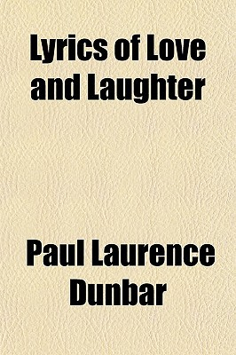 Lyrics of Love and Laughter written by Dunbar, Paul Laurence