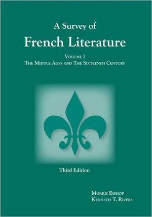 Survey of French Literature, Volume 1: The Middle Ages and the Sixteenth Century written by Bishop
