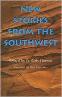 New Stories from the Southwest written by D. Seth Horton
