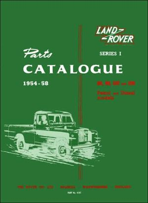 Land Rover Series 1 Parts Catalogue, 1954-58: 86, 88, 107 and 109 Petrol and Diesel Models written by Staff of The Rover Co. Ltd