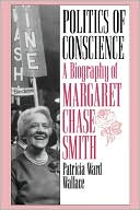 Politics Of Conscience book written by Patricia Ward Wallace