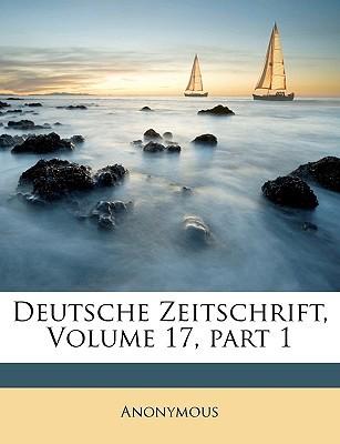 Deutsche Zeitschrift, Volume 17, Part 1 book written by Anonymous