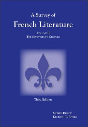 Survey of French Literature, Volume 2: The Seventeenth Century book written by Morris Bishop