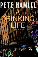 A Drinking Life: A Memoir book written by Pete Hamill