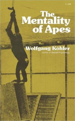 The Mentality of Apes book written by Wolfgang Köhler