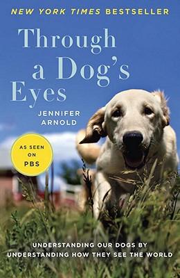 Through a Dog's Eyes book written by Arnold, Jennifer