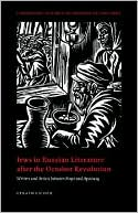 Jews in Russian Literature after the October Revolution: Writers and Artists Between Hope and Apostasy book written by Efraim Sicher