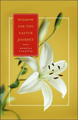 Wisdom for the Easter Journey book written by Douglas Connelly