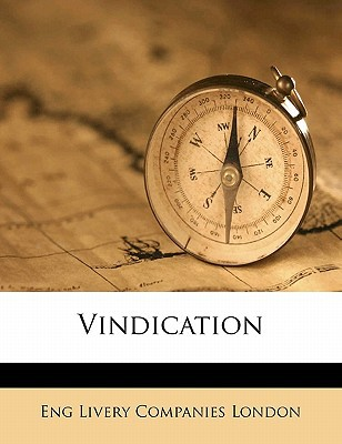 Vindication book written by London, Eng Livery Companies