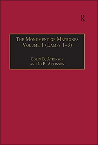 Monument of Matrones: Essential Works for the Study of Early Modern Englishwoman, Vol. 4 written by Atkinson