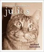 The World According to Julius book written by Michael Mountain