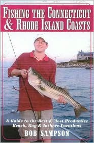 Fishing the Connecticut and Rhode Island Coasts book written by Bob Sampson