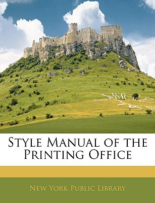 Style Manual of the Printing Office book written by New York Public Library, York Public Library