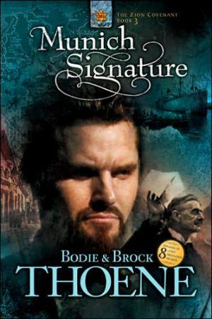 Munich Signature (Zion Covenant Series #3) book written by Bodie Thoene