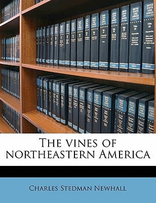 The Vines of Northeastern America book written by Newhall, Charles Stedman