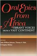 Oral Epics from Africa book written by John William Johnson