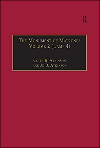 Monument of Matrones: Essential Works for the Study of Early Modern Englishwoman, Vol. 5 written by Atkinson