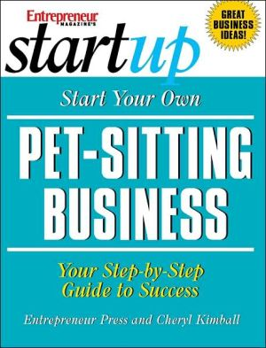 Start Your Pet-Sitting Business book written by Cheryl Kimball