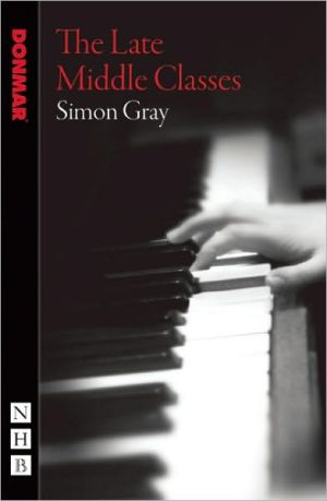 The Late Middle Classes book written by Simon Gray