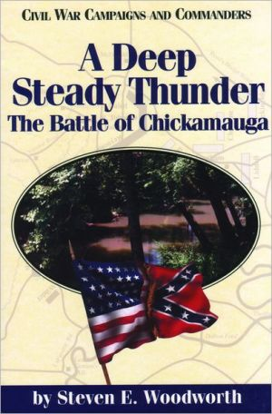 A Deep, Steady Thunder: The Battle of Chickamauga book written by Steven E. Woodworth