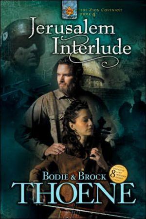 Jerusalem Interlude (Zion Covenant Series #4) book written by Bodie Thoene