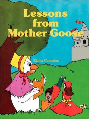 Lessons from Mother Goose book written by Elaine Commins