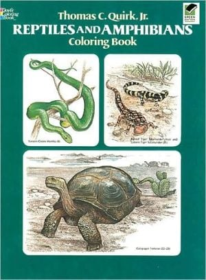 Reptiles and Amphibians Coloring Book book written by Thomas C. Quirk Jr.