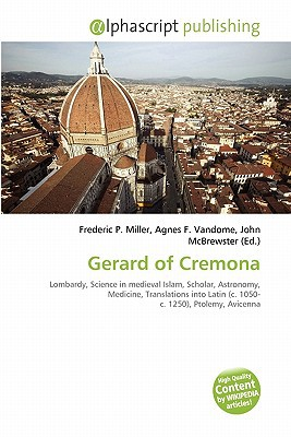 Gerard of Cremona written by Miller, Frederic P. , Vandome, Agnes F. , McBrewster, John
