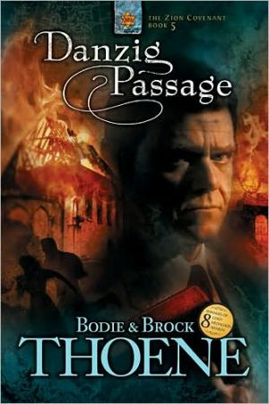 Danzig Passage (Zion Covenant Series #5) book written by Bodie Thoene