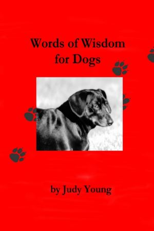 Words of Wisdom for Dogs written by Judy Young