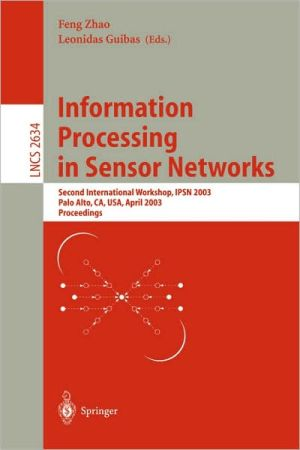 Information Processing in Sensor Networks book written by Feng Zhao