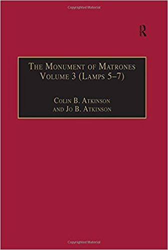 Monument of Matrones: Essential Works for the Study of Early Modern Englishwoman, Vol. 6 book written by Atkinson