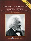 Narrative of the Life of Frederick Douglass, an American Slave book written by Frederick Douglass