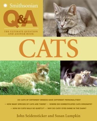 Smithsonian Q & A: Cats: The Ultimate Question and Answer Book book written by John Seidensticker