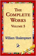 Complete Works, Vol. 5 book written by William Shakespeare