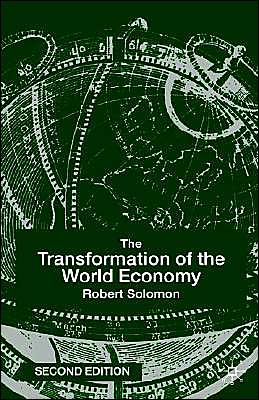 The Transformation Of The World Economy, Second Edition book written by Robert Solomon