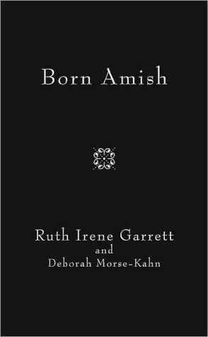 Born Amish book written by Ruth Irene Garrett
