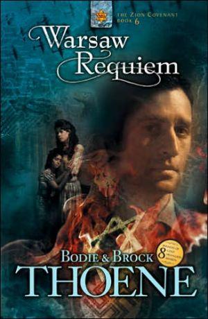 Warsaw Requiem (Zion Covenant Series #6) book written by Bodie Thoene