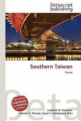 Southern Taiwan written by Lambert M. Surhone