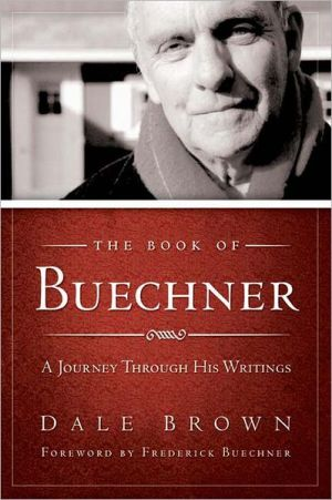 The Book of Buechner: A Journey through his Writings book written by Dale Brown