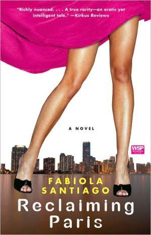 Reclaiming Paris book written by Fabiola Santiago