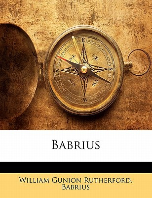 Babrius book written by Babrius , Rutherford, William Gunion