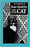 Your Healthy Cat: Homeopathic Medicines for Common Feline Ailments book written by H.G. Wolff