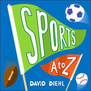 Sports A to Z book written by David Diehl