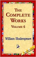 Complete Works, Vol. 6 book written by William Shakespeare