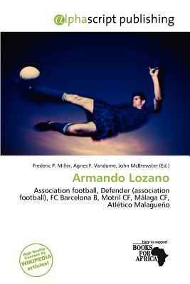 Armando Lozano written by Frederic P. Miller