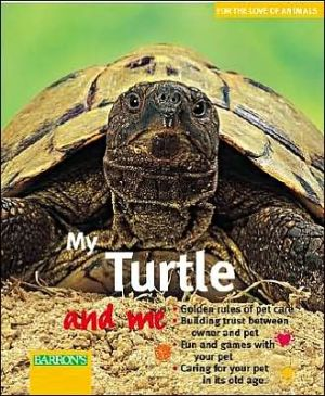 My Turtle and Me book written by Hartmut Wilke, Christine Steimer