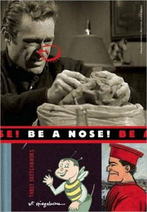Be a Nose! book written by Art Spiegelman