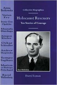 Holocaust Rescuers: Ten Stories of Courage book written by Darryl Lyman
